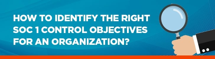 How to identify the right SOC 1 control objectives