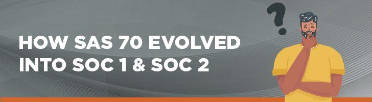 Evolution of SAS 70 into SOC 1 & SOC 2