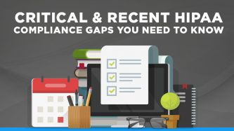 Critical & Recent Compliance Gaps You Need to Know