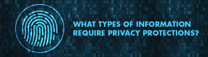 What requires privacy protections?