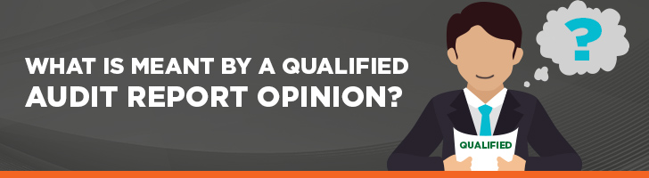 What is a qualified audit report opinion?