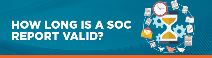 How long is a SOC report valid?