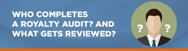 Who completes a royalty audit?
