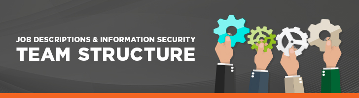 Job descriptions information security team structure