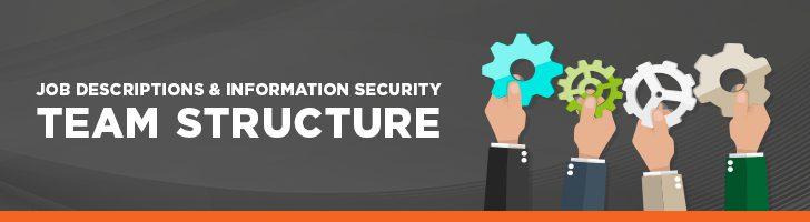 Job descriptions information security team structure