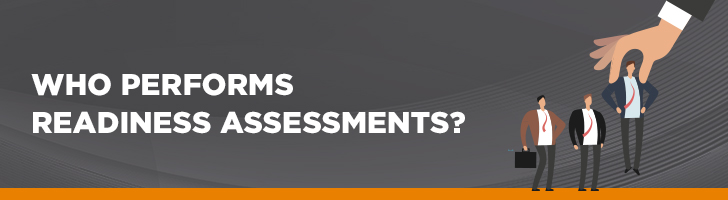 Who performs readiness assessments?