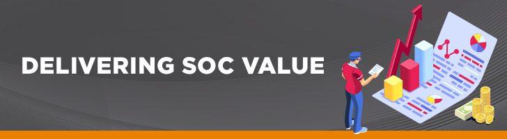 Delivering SOC value