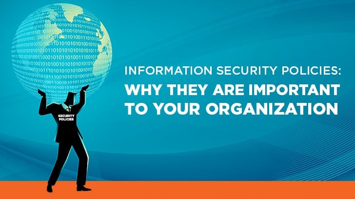 Information Security Policies and why they are important