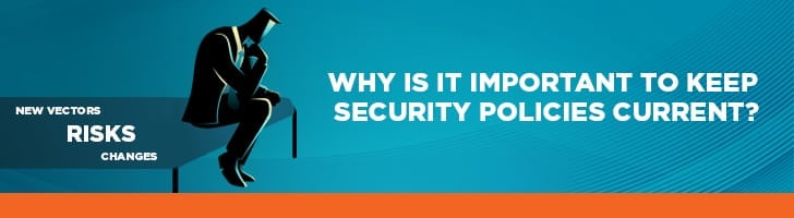 Why are security information policies important?