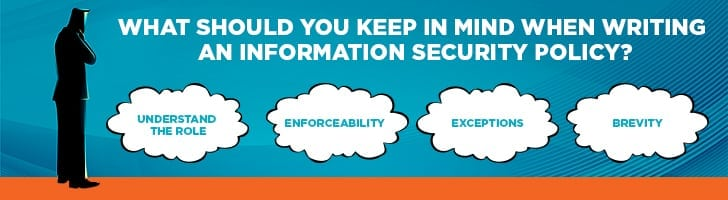 What should you keep in mind for information security policies