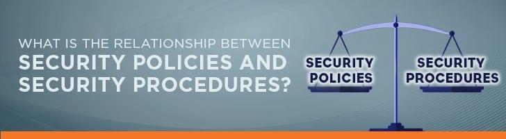 Relationship between security procedures and security policies