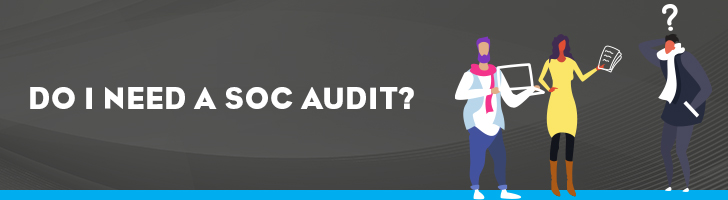 Do I need a SOC report?