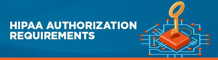 HIPAA Authorization Requirements