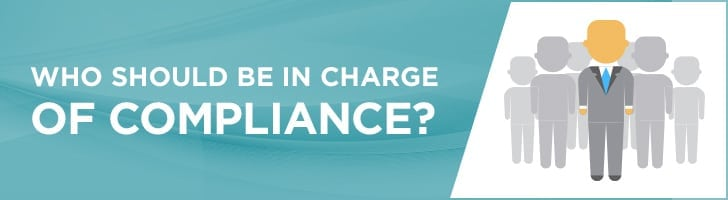 Who should be in charge of compliance?