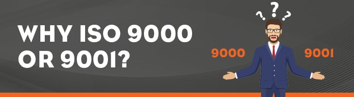 Why ISO 9000 or 9001