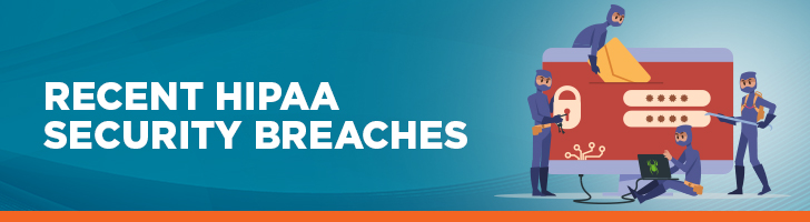 Recent HIPAA Security Breaches