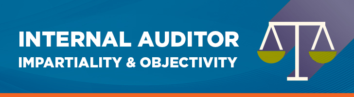 Internal auditor impartiality and objectivity