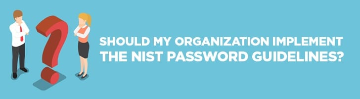 Should we implement the NIST password guidelines?