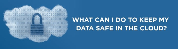 How can I keep my data safe?