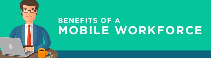 Benefits of a mobile workforce