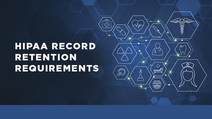 HIPAA Record Retention Requirements