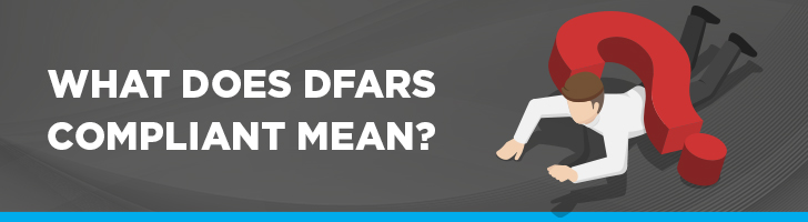 What does DFARS compliant mean?