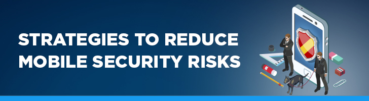 Strategies to remove mobile security risk