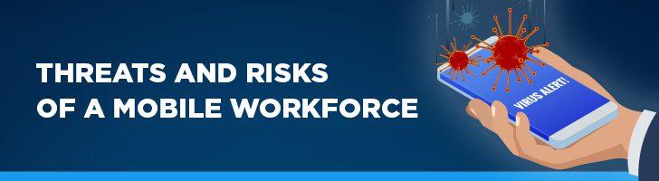 Risks of a mobile workforce