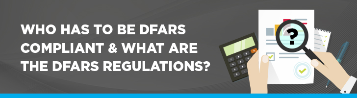 Who has to be DFARS compliant?