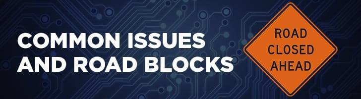 Common issues and road blocks