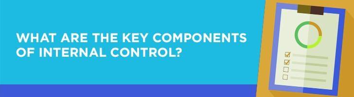 Key components of internal control