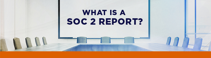 What is a SOC 2 report?