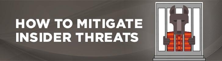 Mitigate insider threats