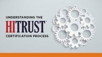 Understanding the HITRUST certification process