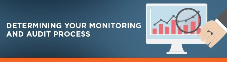 Determine your monitoring and audit process
