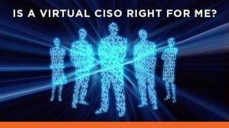 Is a virtual CISO right for me?