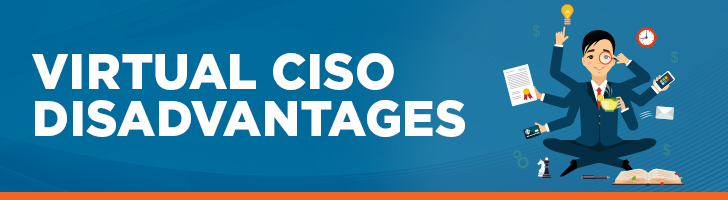 Virtual CISO disadvantages