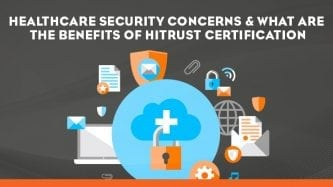 What are the benefits of HITRUST certification?