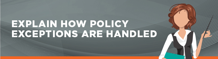 Explain how policy exceptions are handled