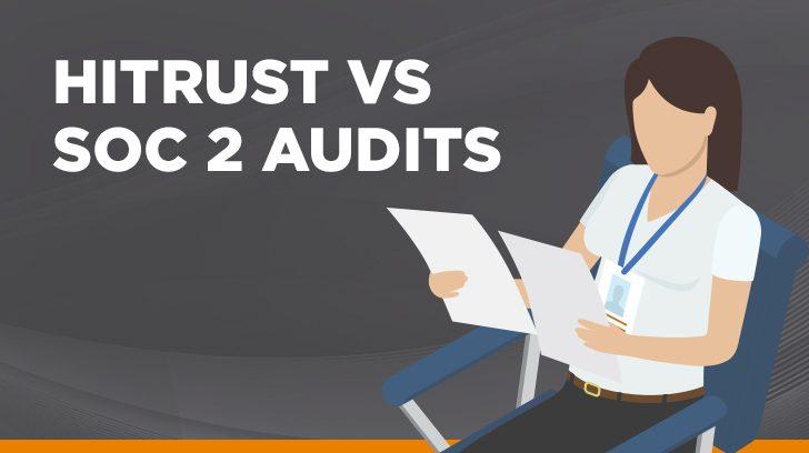 HITRUST vs. SOC 2 audits
