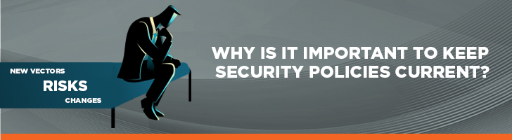 why is it important to keep security policies current