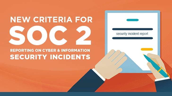 New SOC 2 Reporting Criteria For Cyber Information Security Incidents