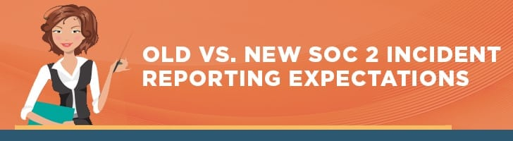 Old vs. New SOC 2 incident reporting