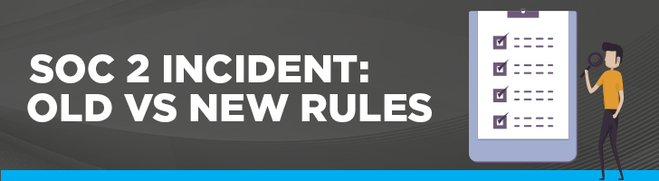 Old vs new rules for SOC 2 incidents