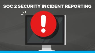 SOC 2 security incident reporting