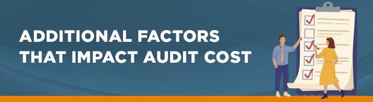 Additional factors that impact audit cost