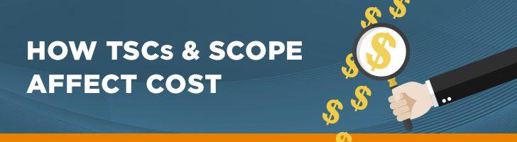 How TSCs & scope affect cost