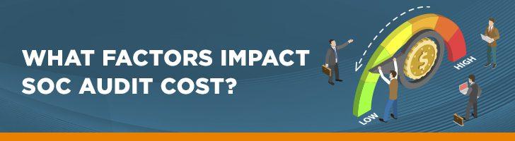 What factors impact SOC audit cost?