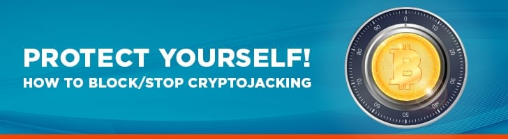 How to block or stop cryptojacking