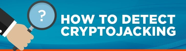 How to detect cryptojacking